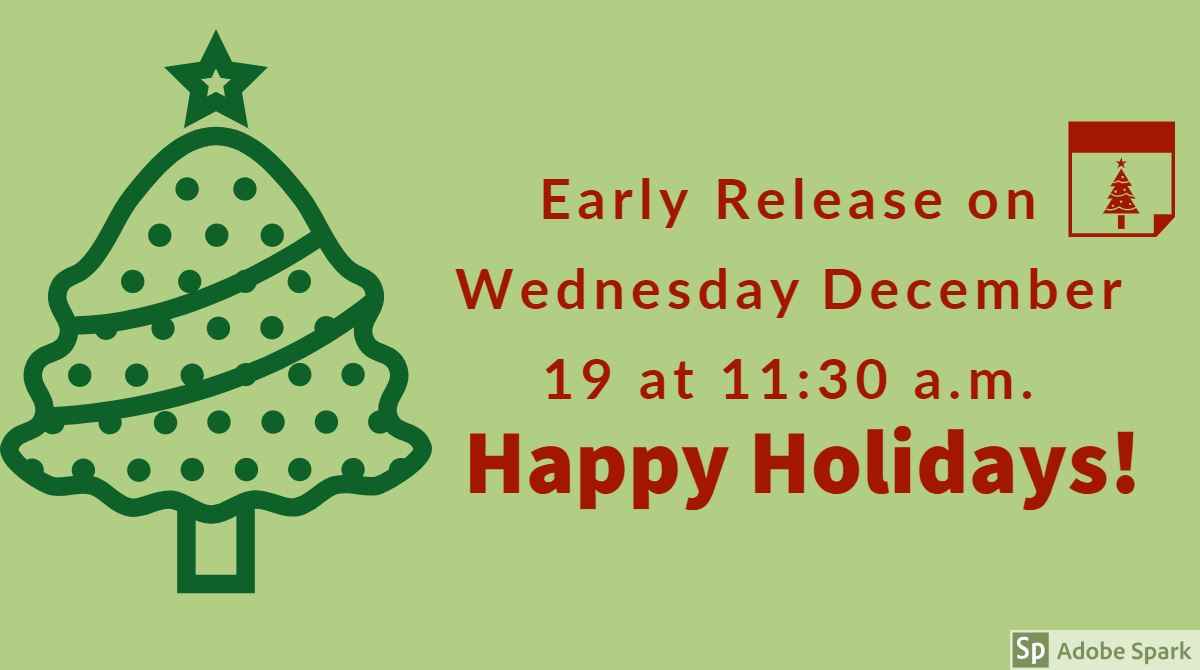 Picture of early release information on wednesday December 19 at 11:30 am.